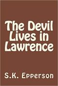 The Devil Lives in Lawrence paperback